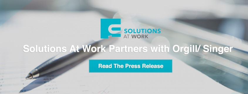 Solutions At Work Expands Reach Statewide with Orgill/Singer & Associates Partnership