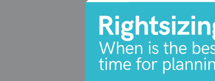 Rightsizing – when is the best time for planning?