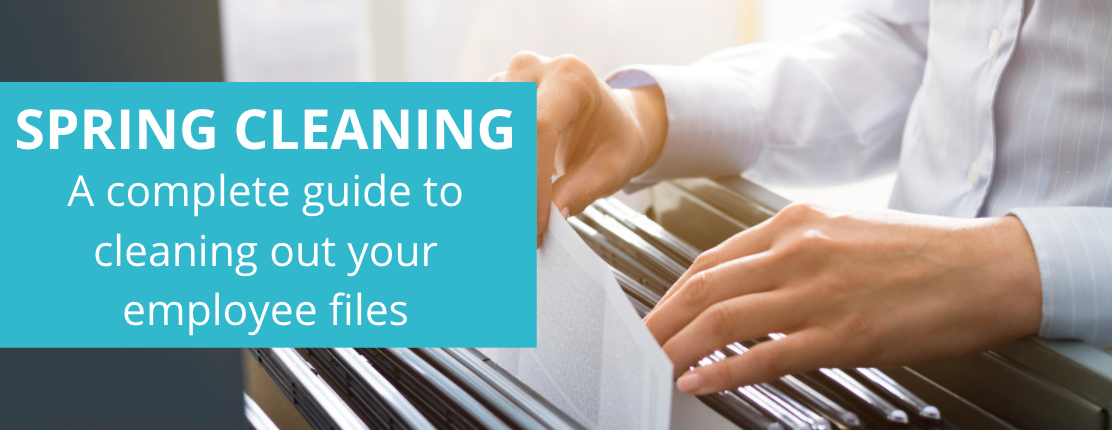 Spring Cleaning A complete guide to cleaning out your employee files
